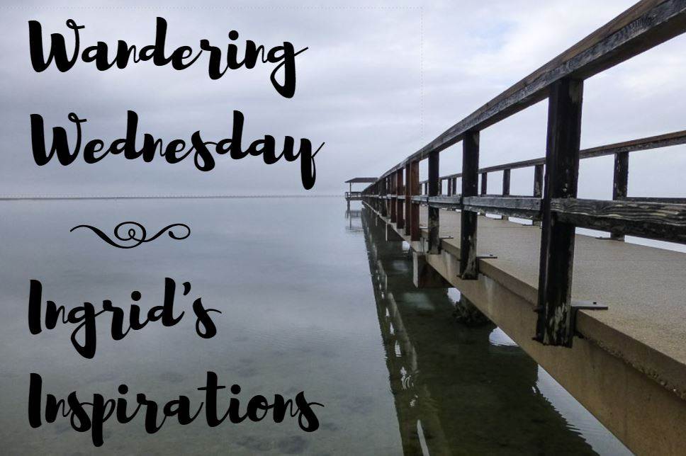 Ingrid's Inspirations Wandering Wednesday