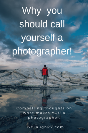 What is a photographer? Why you should call yourself a photographer