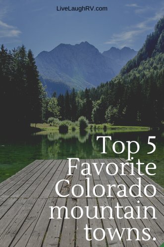 top 5 favorite mountain towns,, #Colorado mountain towns, #favorite Colorado towns, #funinColorado, #what to see and do in Colorado